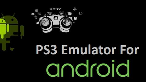 ps3 emulator for android ps3 emulator ps3 on android
