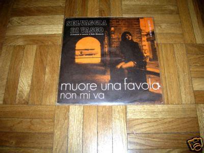 Non Mi Va Vasco by Popsike 45 Selvaggia Di Vasco Non Mi Va 1971