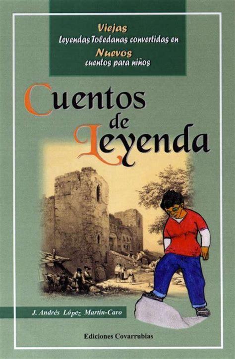 libro la espaa fabulosa leyendas cuentos de leyenda viejas leyendas toledanas convertidas en nuevos cuentos para ni 241 os