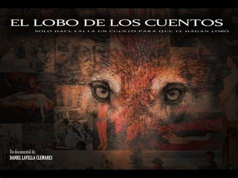 el lobo de los cuentos documental completo youtube
