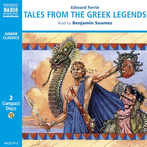 tales from the greek tales from the greek legends unabridged naxos audiobooks