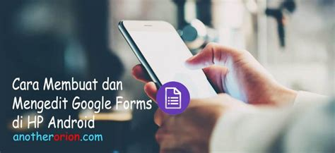 membuat google form  hp android  aplikasi