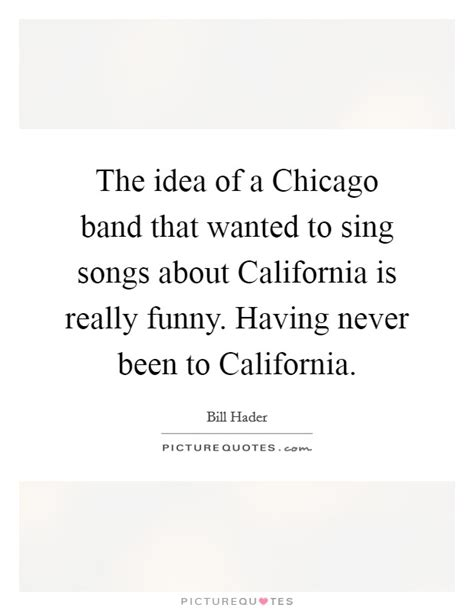 the idea of a chicago band that wanted to sing songs about