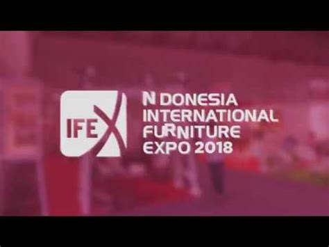 indonesia international furniture expo ifex 2018 teaser