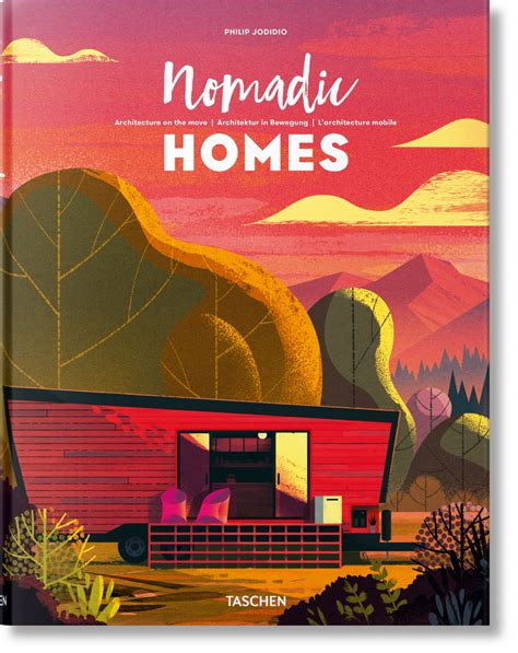 Homes On The Move nomadic homes architecture on the move taschen books