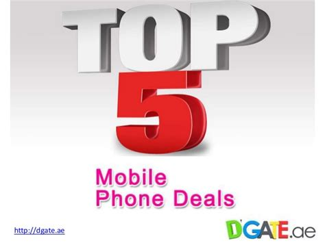 mobile phones offers top 5 mobile phone offers on dgate