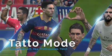 tattoo messi for pes 2016 pes 2016 tattoo pack untuk pes professional patch pes