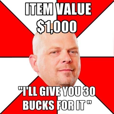 Pawn Star Meme - tumblr rick pawn stars meme memeaddicts
