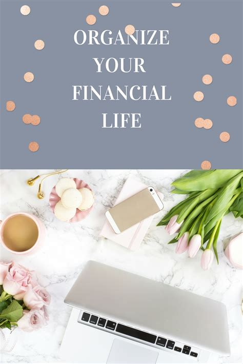 organize your life organize your life get your financial life in order now