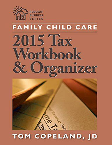 family child care 2017 tax companion redleaf business books family child care 2015 tax workbook and organizer redlead