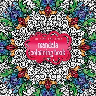 mandala coloring book waterstones the one and only mandala colouring book waterstones