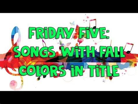 songs with colors in the title friday 5 songs with fall colors in title