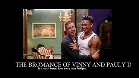 Vinny Meme - the bromance of vinny and pauly d still a better love