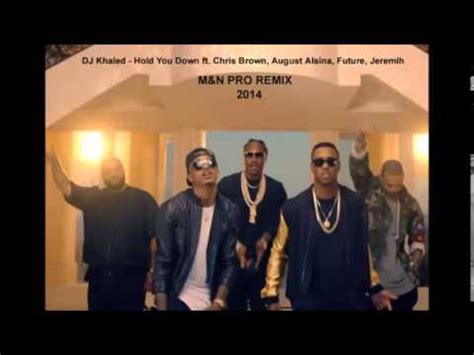 free mp3 download dj khaled hold you down remix dj khaled hold you down ft chris brown august alsina