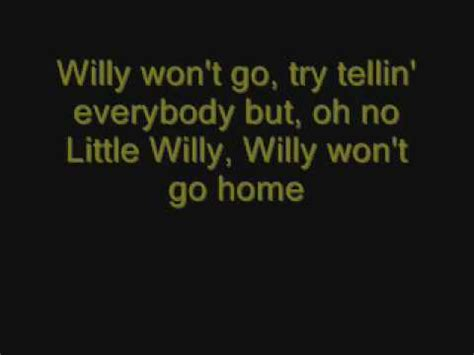 Willy Won T Go Home willy won t go home lyrics free downloads