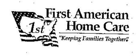 1st american home care quot keeping families together