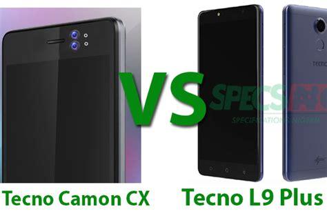 tecno l9 plus tecno camon cx and tecno l9 plus specifications battle