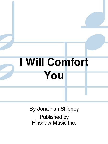 i will comfort you i will comfort you sheet music by jonathan shippey sheet
