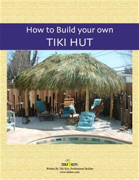 How To Make A Tiki Hut How To Build Your Own Tiki Bar By Tikikev