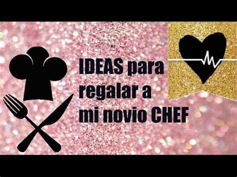 imagenes originales para tu novio ideas originales para regalar a tu novio chef dra