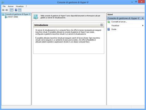 hyper v console windows 8 hyper v installazione e configurazione