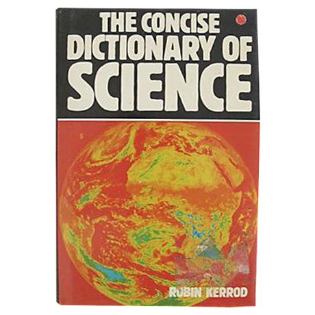 the concise mastery the the concise dictionary of science by robin kerrod chairish