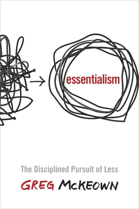 summary essentialism by greg mckeown the disciplined pursuit of less essentialism the disciplined pursuit of less a book summary book hardcover paperback audible audiobook books essentialism by greg mckeown the crown publishing