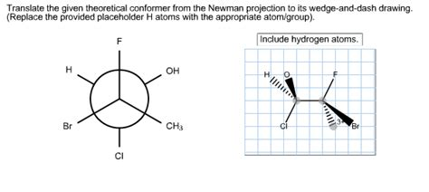 Drawing Newman Projections by Translate The Given Theoretical Conformer From Chegg