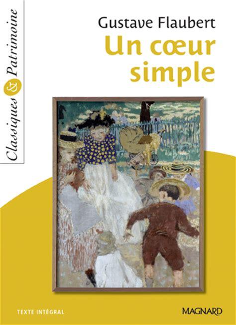 un coeur simple gustave flaubert g 233 rard gengembre 9782080720474 amazon com books un coeur simple c p n 176 20 magnard enseignants