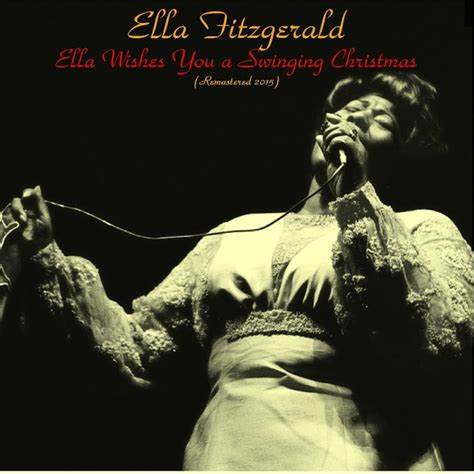 ella fitzgerald ella wishes you a swinging christmas ella fitzgerald ella wishes you a swinging christmas