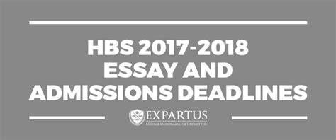 Harvard Mba Deadlines 2018 by Hbs 2017 2018 Essay And Admissions Deadlines