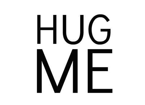 hug me quotes quotesgram