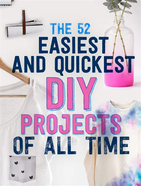easy diy projects the 52 easiest quickest diy projects of all time