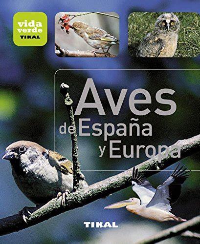 libro aves de espaa leer libro aves de espa 241 a y europa descargar libroslandia