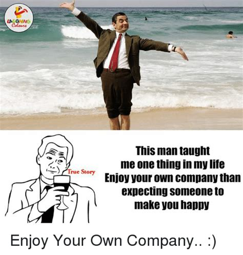 The Thing About Company by 25 Best Memes About Enjoying Your Own Company Enjoying