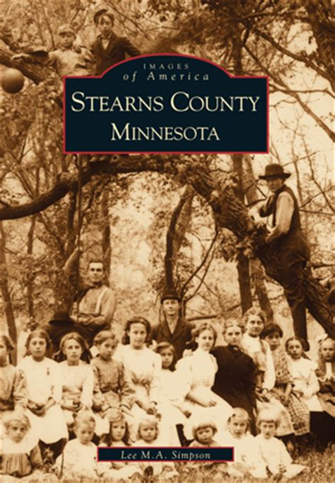 Stearns County Records Stearns County Minnesota By M A Arcadia Publishing Books