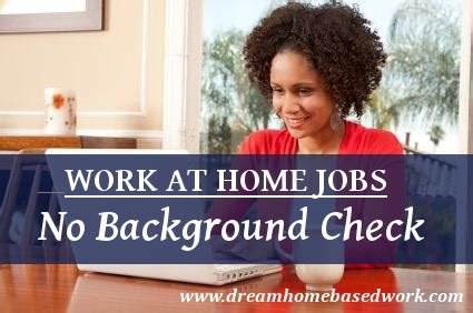 Work From Home No Background Check Work At Home With No Background Check Home Based Work Workathomejobs