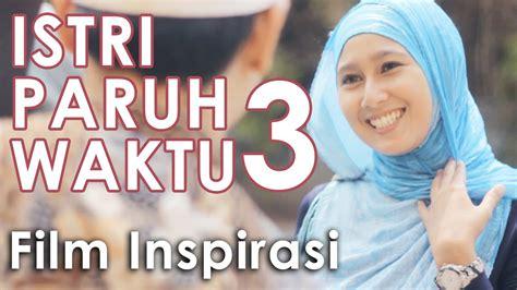 film pendek islami inspirasi istri paruh waktu 3 film pendek inspirasi youtube
