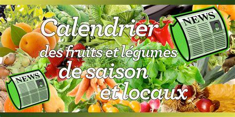cuisine entr馥 de saison calendrier des fruits et l 233 gumes de saison et locaux je
