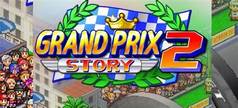 grand prix story 2 1 9 0 android mod hack apk download grand prix story 2 mod apk unlimited money 1 7 8