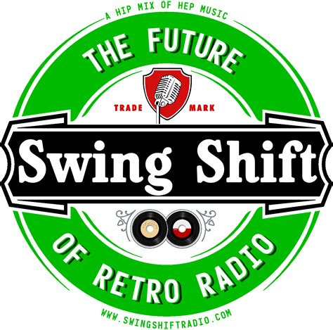 what are swing shift hours swing shift radio august 2011