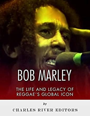 Bob Marley Biography Ebook | bob marley the life and legacy of reggae s global icon