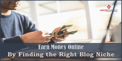 Make Money Online Blogspot - earn money online by finding the right blog niche emoneyindeed