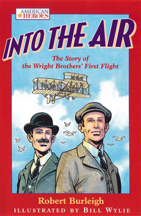 flight of the sparrow a novel of early america into the air the story of the wright brothers