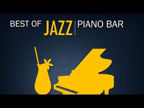 top 50 bar songs best of jazz piano bar 50 essential piano jazz songs