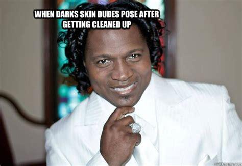 Dark Skin Niggas Meme - dark skin memes image memes at relatably com