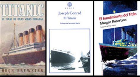 libro titanic 2020 las tres titanic en la literatura a bordo del titanic especiales elmundo es