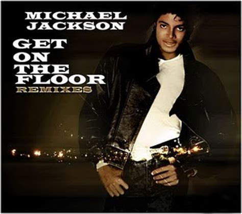 Get On The Floor Michael Jackson michael jackson get on the floor remixes vol 1