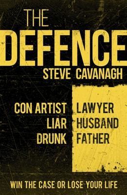 the defense a novel books the defence by steve cavanagh reviews discussion