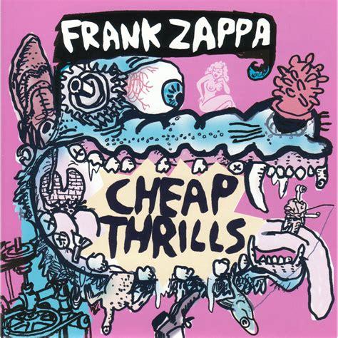 32 cheap thrills cheap thrills frank zappa mp3 buy full tracklist